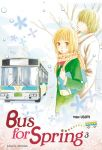 Bus for Spring (manga) volume / tome 3