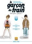Le Garçon du Train - Sois fort, Garçon ! (manga) volume / tome 1
