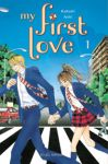 My First Love (manga) volume / tome 1