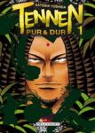 Tennen, pur et dur (manga) volume / tome 1