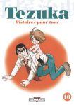 Tezuka - Histoires pour tous (manga) volume / tome 10